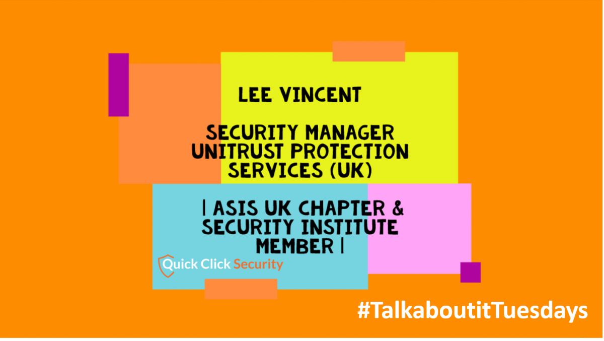 Lee Vincent - Security Manager talks to us on #talkaboutitTuesdays