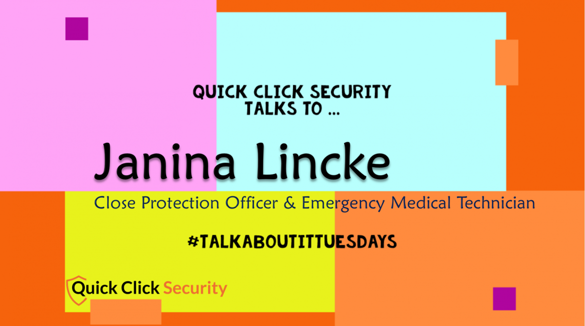 talkaboutittuesday, Janina Lincke, Close Protection Officer, CPO, Emergency Medical Technician, EMT